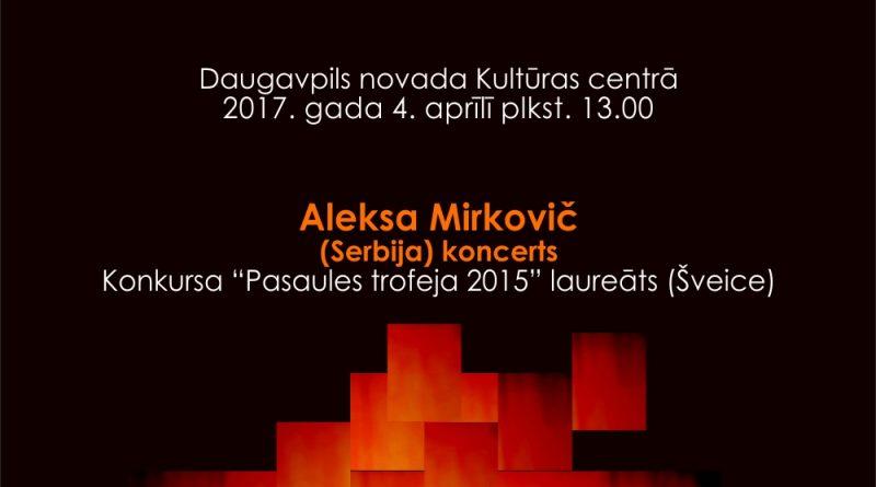 Aleksa Mirkoviča (Serbija) koncerts