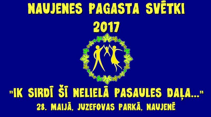"""Naujenes pagasta svētki 2017 """"Ik sirdī šī nelielā pasaules daļa…"""""""